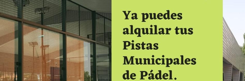 DESDE MAÑANA, 29 DE MAYO, SE PODRÁN UTILIZAR LAS PISTAS MUNICIPALES DE PÁDEL